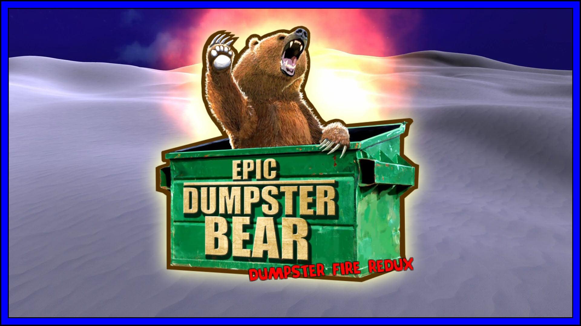 Epic Dumpster Bear Fi3