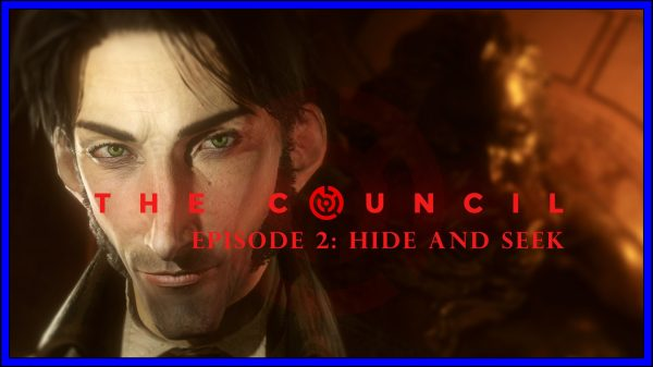 The Council: Episode 2:- Hide and Seek (PS4) Review