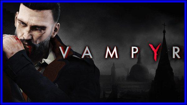 Vampyr (PS4) Review