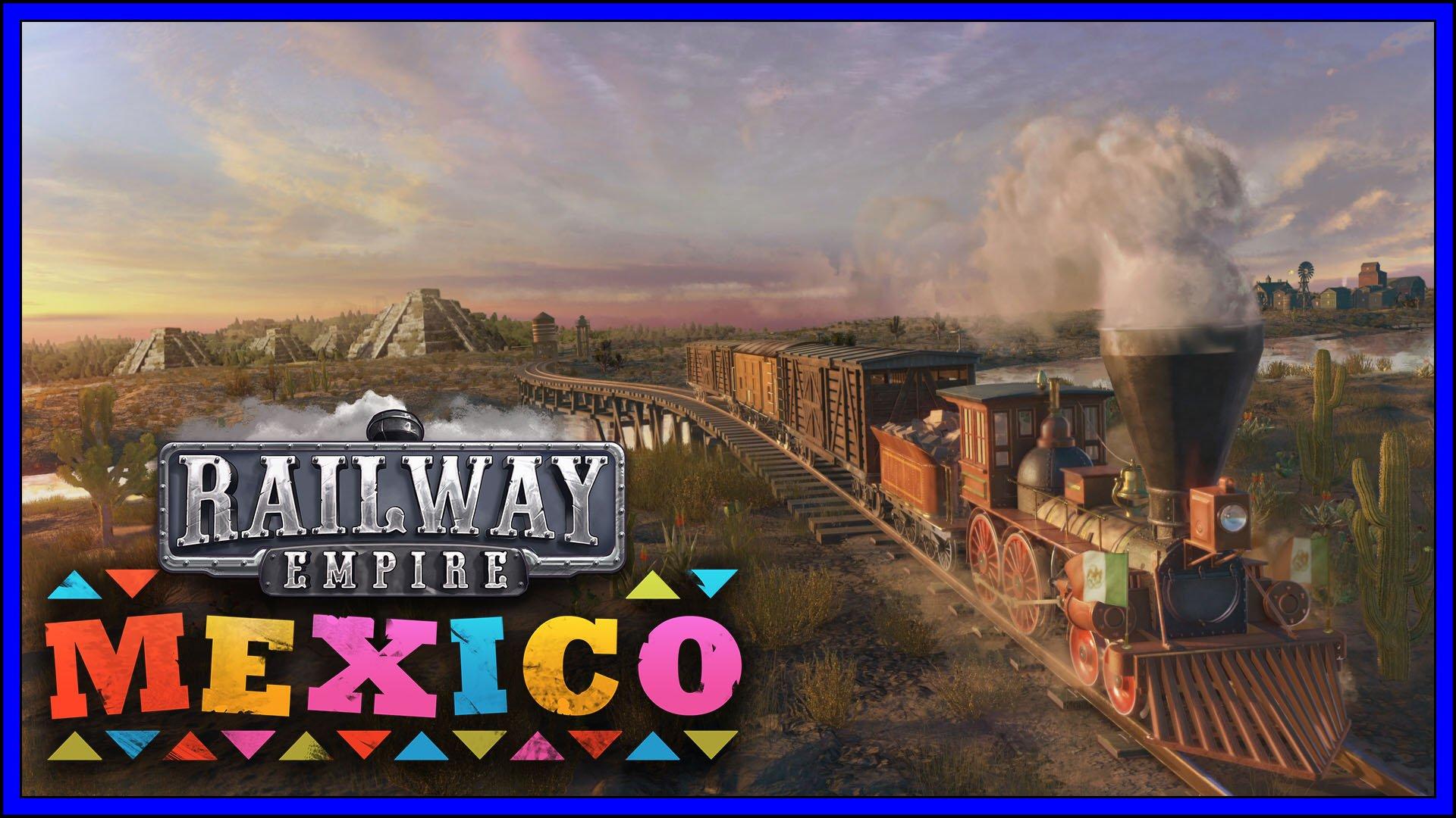 Railway Empire DLC Mexico Fi3
