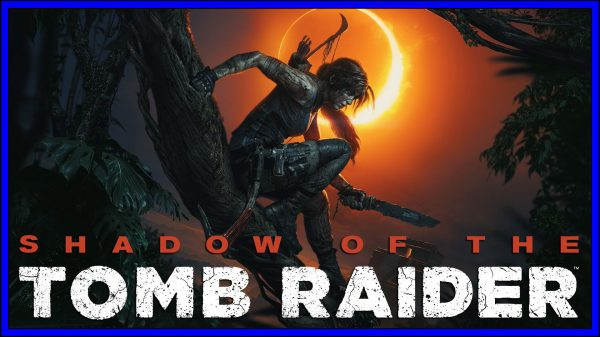 Shadow of the Tomb Raider (PS4) Review