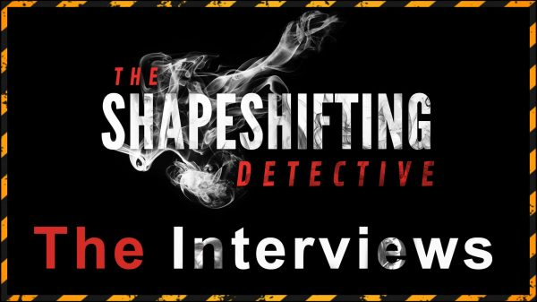 The Shapeshifting Detective: Pre-Launch interviews