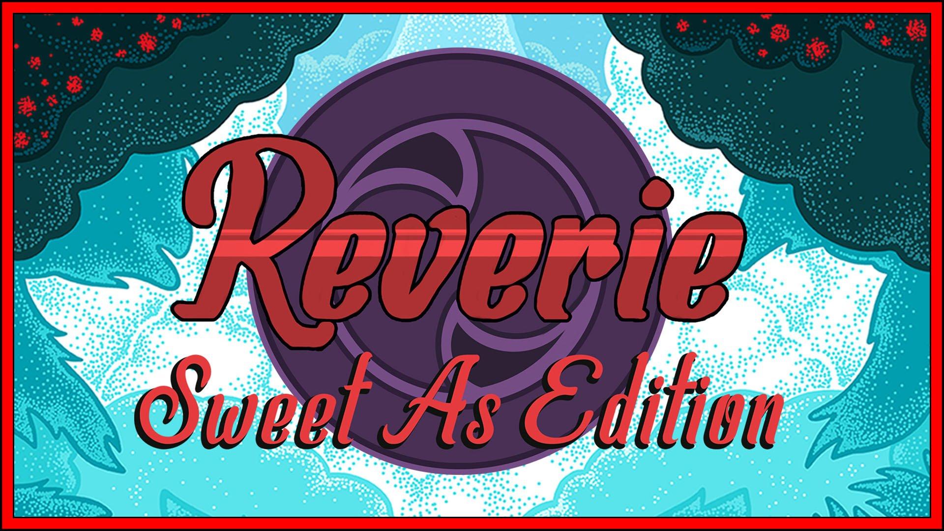 Reverie Sweet As Fi3