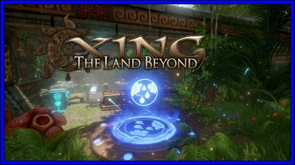 XING: The Land Beyond (PSVR, PS4) Review
