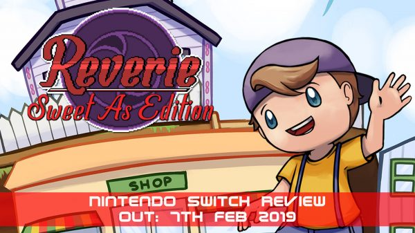 Reverie: Sweet As Edition (Nintendo Switch) Review