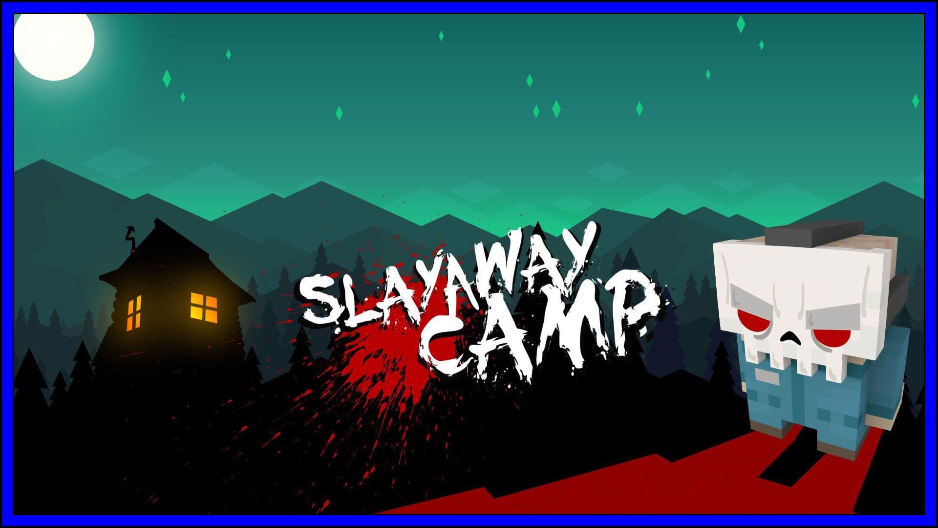 Slayaway Camp Fi3
