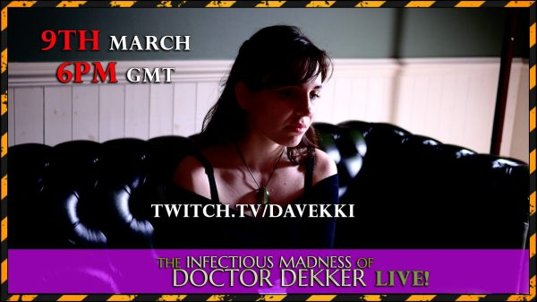 The Infectious Madness of Doctor Dekker – LIVE! [9th March 2019] *Postponed*