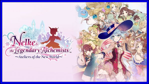 Nelke & the Legendary Alchemists ~Ateliers of the New World~ (PS4) Review