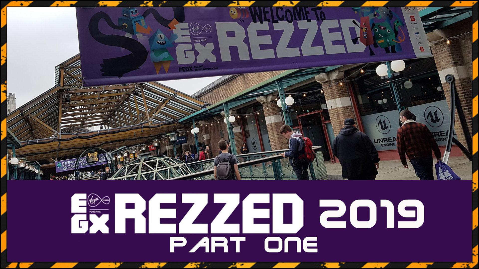 EGX REZZED 2019 Part One Fi3
