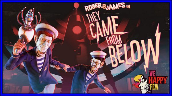 Roger & James in They Came From Below [We Happy Few DLC] (PS4) Review