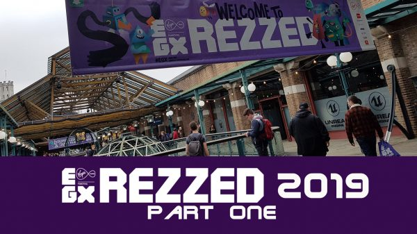 What caught my eye at EGX REZZED 2019? – Part One