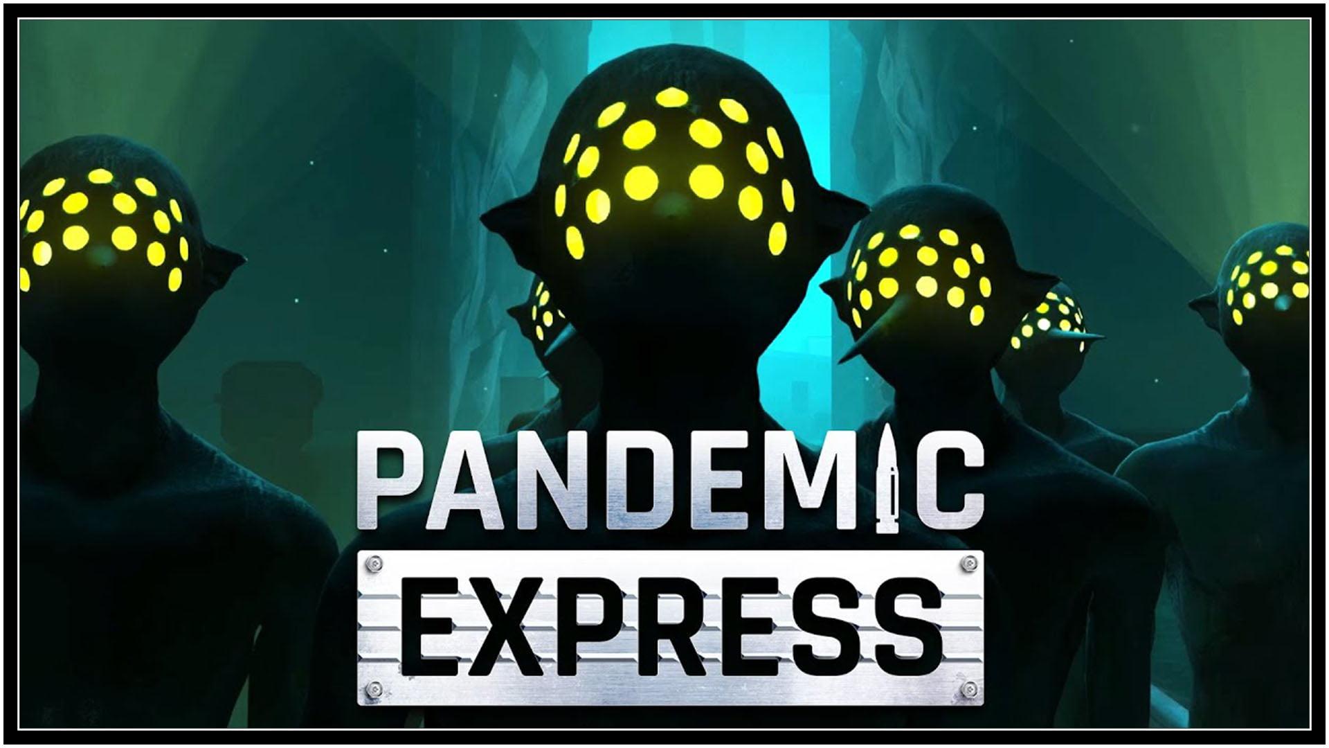 Pandemic Express Fi3