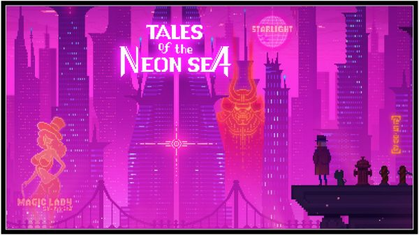 Tales of the Neon Sea (PC) Review