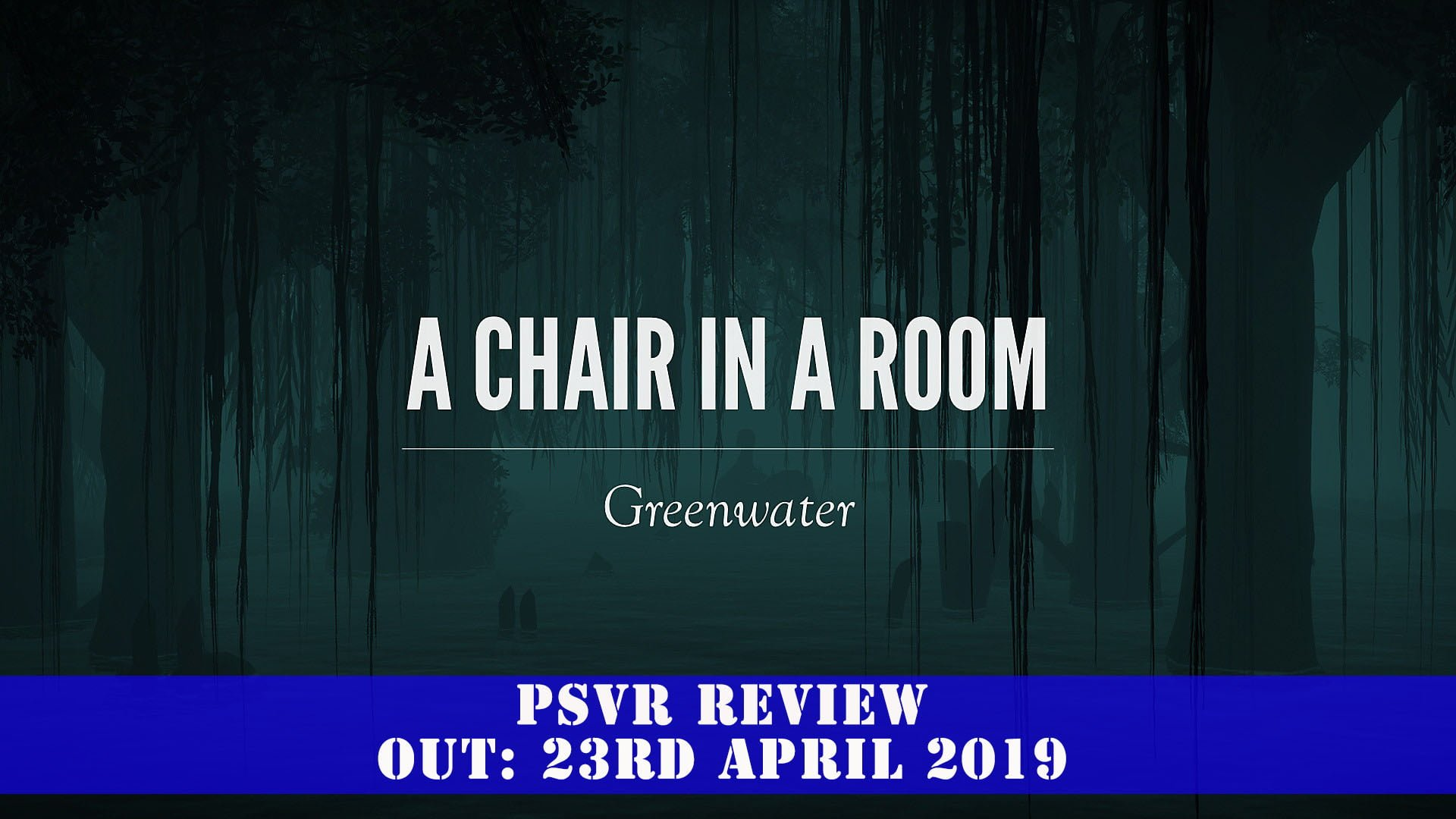 A Chair in a Room: Greenwater (PSVR) Review
