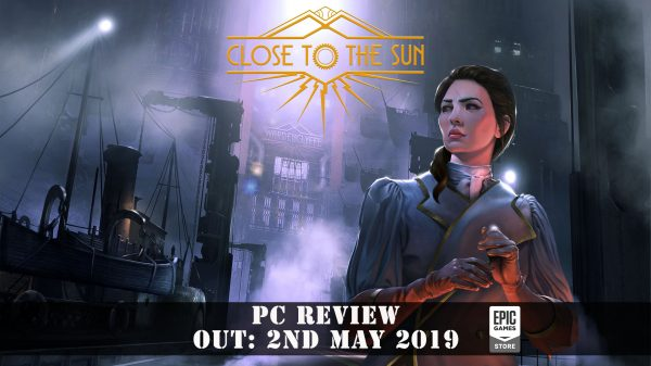 Close to the Sun (PC) Review