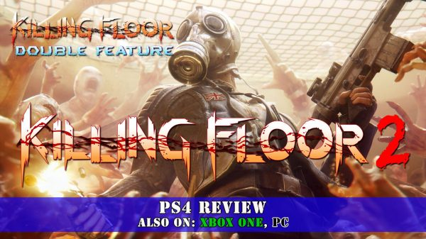 Killing Floor 2 [Killing Floor: Double Feature] (PS4) Review