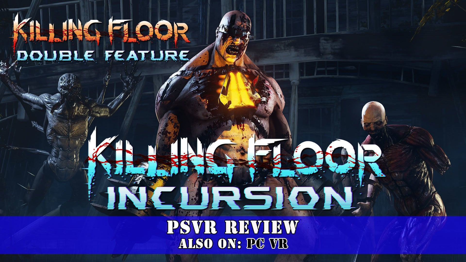 Killing Floor: Incursion [Killing Floor: Double Feature] (PSVR) Review