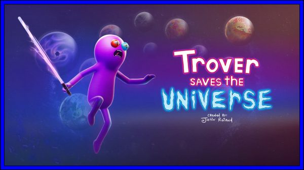 Trover saves the Universe (PSVR, PS4) Review