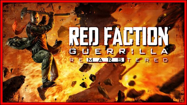 Red Faction Guerrilla: ReMARStered / Remastered (Switch) Review