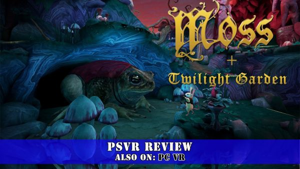 Moss + Twilight Garden DLC (PSVR) Review