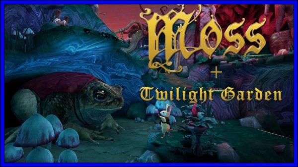 Moss + Twilight Garden DLC (PSVR) Review