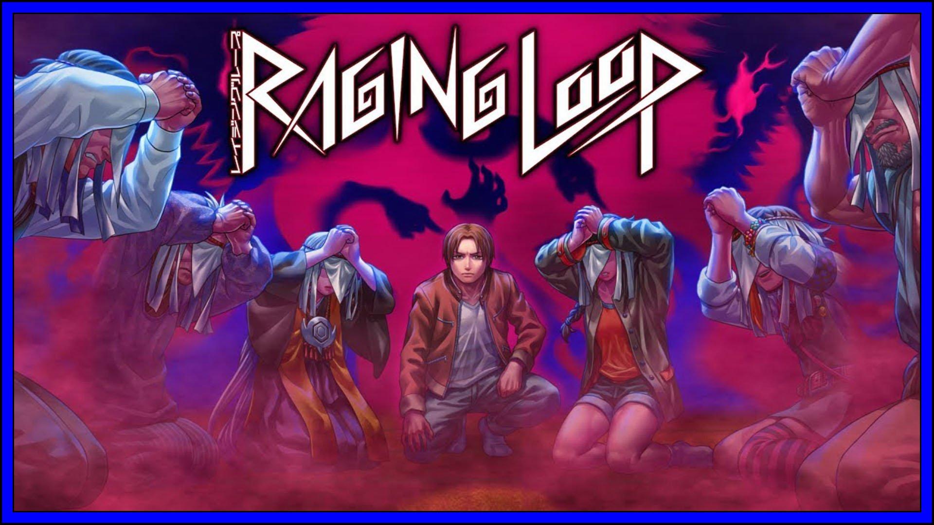 Raging Loop Fi3
