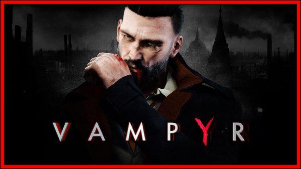 Vampyr (Nintendo Switch) Review