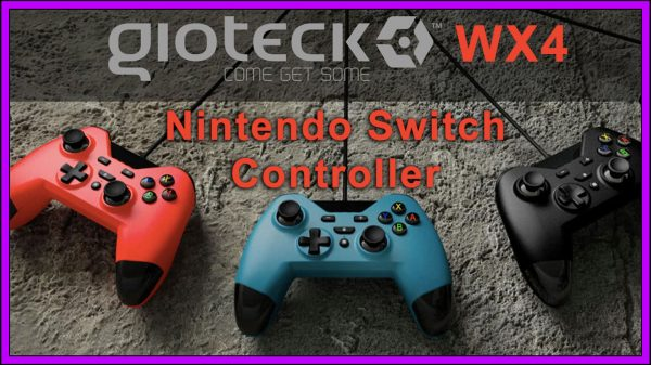 Gioteck WX4 – Wireless Controller (Nintendo Switch ) Review