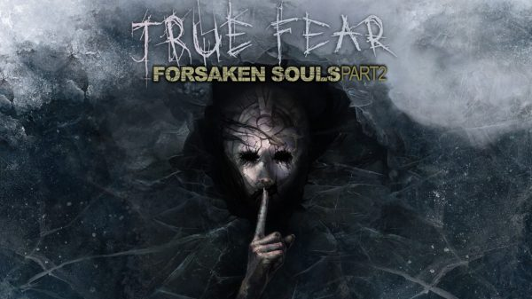 True Fear: Forsaken Souls ~ Part 2 (PS4) Review