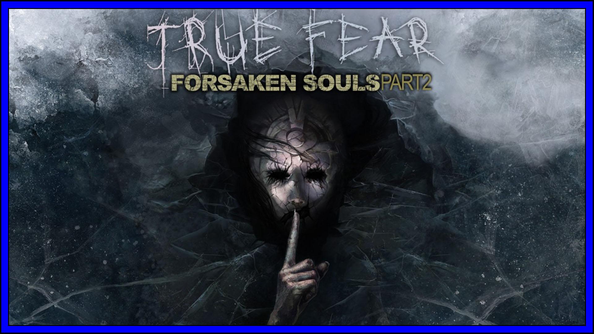 True Fear: Forsaken Souls ~ Part 2 (PS4) Review