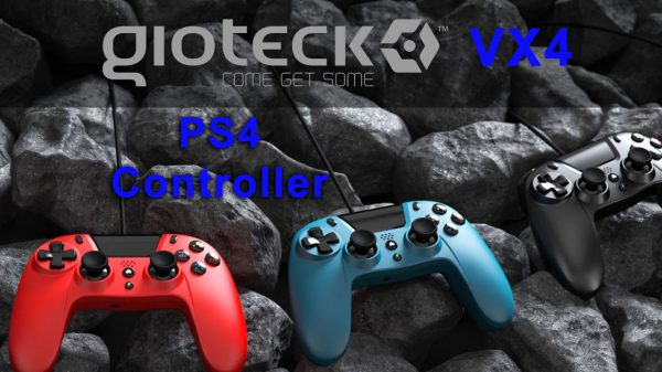 Gioteck VX4 – Wireless Controller (PS4) Review