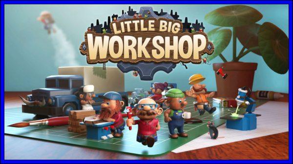 Little Big Workshop (PS4) Review