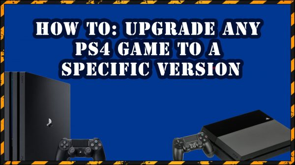 How to: Upgrade any PS4 game to a specific version