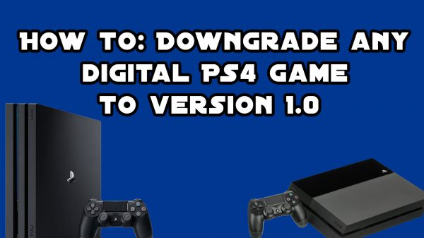 How to: Downgrade digital PS4 games to version 1.0