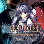 Root Double: Before Crime * After Days - Xtend Edition