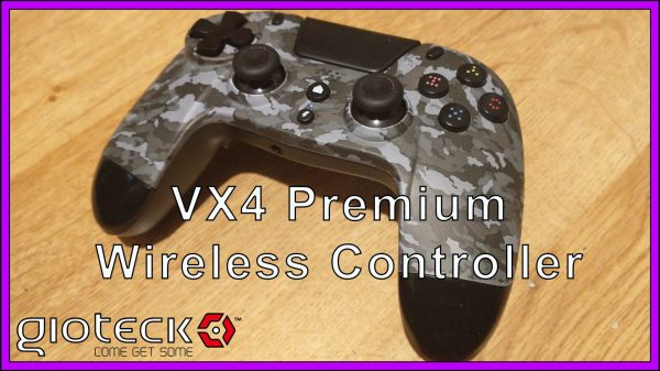Gioteck VX4 – Premium Wireless Controller (PS4) Review